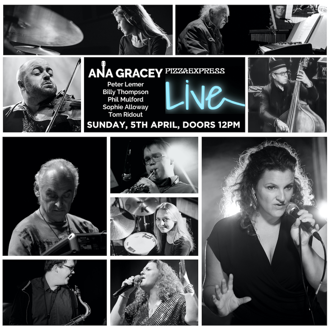 Ana Gracey at Pizza Express Live